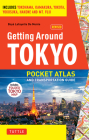 Getting Around Tokyo Pocket Atlas and Transportation Guide: Includes Yokohama, Kamakura, Yokota, Yokosuka, Hakone and MT Fuji [With Map] Cover Image