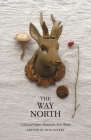 The Way North: Collected Upper Peninsula New Works Cover Image