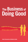 The Business of Doing Good: Insights from One Social Enterprise's Journey to Deliver on Good Intentions Cover Image