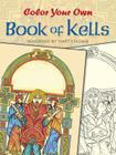 Color Your Own Book of Kells (Dover Art Coloring Book) Cover Image