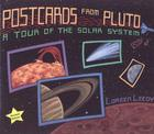 Postcards from Pluto: A Tour of the Solar System Cover Image
