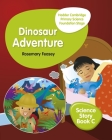 Hodder Cambridge Primary Science Story Book C Foundation Stage Dinosaur Adventure Cover Image