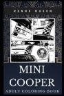 Mini Cooper Adult Coloring Book: Famous British Traditional Car and Great Sports and James Bond Symbol Inspired Coloring Book for Adults Cover Image