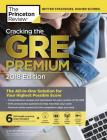 Cracking the GRE Premium Edition with 6 Practice Tests, 2018: The All-in-One Solution for Your Highest Possible Score (Graduate School Test Preparation) Cover Image