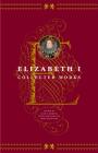 Elizabeth I: Collected Works Cover Image