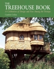 The Treehouse Book: A Celebration of Design and Fun Among the Treetops Cover Image