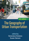 The Geography of Urban Transportation, Fourth Edition Cover Image