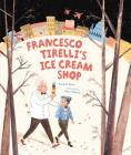 Francesco Tirelli's Ice Cream Shop Cover Image