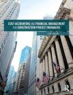 Cost Accounting and Financial Management for Construction Project Managers Cover Image