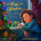 The Frog at the Window: A Completely Wild Christmas Tale Cover Image