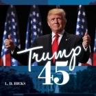 Trump 45: America's Greatest President Cover Image