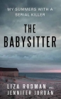 The Babysitter: My Summers with a Serial Killer Cover Image