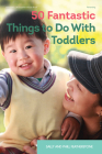 50 Fantastic Things to Do with Toddlers Cover Image