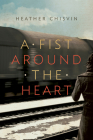 A Fist Around the Heart Cover Image