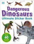 Ultimate Sticker Book: Dangerous Dinosaurs: More Than 60 Reusable Full-Color Stickers Cover Image