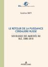 Le Retour de la Puissance Céréalière Russe: Sociologie Des Marchés Du Blé 2000-2018 Cover Image