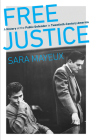 Free Justice: A History of the Public Defender in Twentieth-Century America Cover Image
