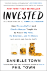 Invested: How Warren Buffett and Charlie Munger Taught Me to Master My Mind, My Emotions, and My Money (with a Little Help from My Dad) Cover Image