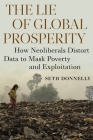 The Lie of Global Prosperity: How Neoliberals Distort Data to Mask Poverty and Exploitation Cover Image