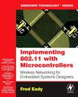 Implementing 802.11 with Microcontrollers: Wireless Networking for Embedded Systems Designers [With CD-ROM] (Embedded Technology) Cover Image