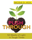 Pushing Through 52 Weeks of Light in Tough Times Cover Image