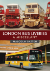 London Bus Liveries: A Miscellany Cover Image