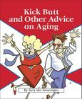 Kick Butt and Other Advice on Aging Cover Image