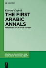 The First Arabic Annals: Fragments of Umayyad History (Studies in the History and Culture of the Middle East #41) Cover Image