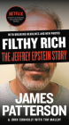 Filthy Rich: The Jeffrey Epstein Story (James Patterson True Crime #2) Cover Image