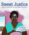 Sweet Justice: Georgia Gilmore and the Montgomery Bus Boycott Cover Image