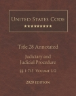United States Code Annotated Title 28 Judiciary and Judicial Procedure 2020 Edition §§1 - 715 Volume 1/2 Cover Image