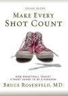 Make Every Shot Count: How Basketball Taught a Point Guard to be a Surgeon Cover Image