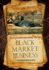 Black Market Business (Studies of the Weatherhead East Asian Institute) Cover Image