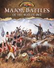 Major Battles of the War of 1812 (Documenting the War of 1812) Cover Image