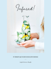 Infused!: 70 Thirst-Quenching Healthy Drinks Cover Image