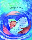 The Moment You Were Born: A Story for You and Your Premature Baby Cover Image