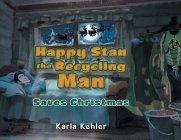 Happy Stan the Recycling Man: Saves Christmas Cover Image