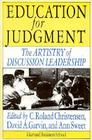 Education for Judgment: The Artistry of Discussion Leadership (Harvard Business Review Paperback S) Cover Image