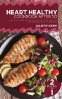 Heart Healthy Cookbook After 50: 2 Books in 1: 100+ Fuss-Free, Delicious Recipes that are Low Sodium and Easy to Prepare Cover Image