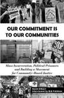 Our Commitment Is to Our Communities: Mass Incarceration, Political Prisoners, and Building a Movement for Community-Based Justice Cover Image