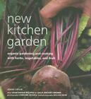 New Kitchen Garden: Organic Gardening and Cooking with Herbs, Vegetables, and Fruit Cover Image