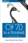 C# 7.0 in a Nutshell: The Definitive Reference Cover Image
