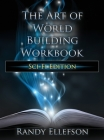 The Art of World Building Workbook: Sci-Fi Edition Cover Image