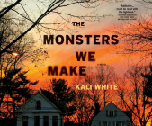 The Monsters We Make Cover Image