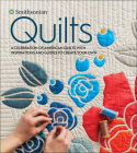 Smithsonian Quilts: A Celebration of American Quilts with Inspirations and Guides to Create Your Own Cover Image