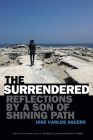 The Surrendered: Reflections by a Son of Shining Path Cover Image