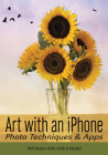 Art with an iPhone: Photo Techniques & Apps Cover Image
