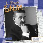 L. Frank Baum (Children's Authors) Cover Image