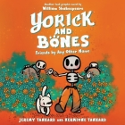 Yorick and Bones: Friends by Any Other Name Lib/E Cover Image