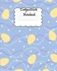Composition Notebook: Amazing Wide Ruled Paper Notebook Journal with Easter Design Wide Blank Lined Workbook for Teens, Kids, Boys and Girls Cover Image